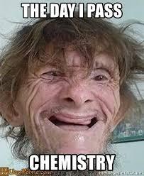 I Meme Generator - pass chemistry the day i pass chemistry ugly old man meme