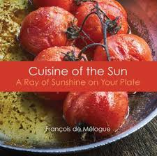 phrase cuisine the cuisine of the sun cookbook from acclaimed chef francois de