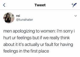 Men And Women Memes - dopl3r com memes tweet rei tunahater men apologizing to women