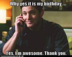 Supernatural Birthday Meme - happy birthday dean carry on my wayward son supernatural