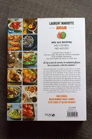 dernier livre de cuisine de laurent mariotte le nouveau livre de l mariotte présentation avis et concours