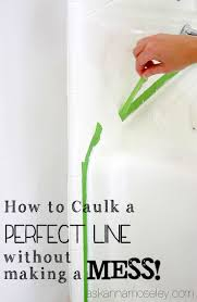 how to caulk without making a mess ask anna