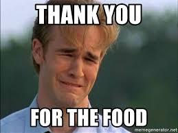 Food Photo Meme - thank you for the food thank you based god meme generator