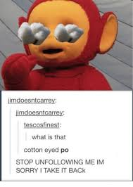 Sorry Po Meme - imdoesntcarrey imdoesntcarrey tescosfinest what is that cotton