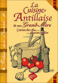 de cuisine antillaise cuisine antillaise de ma grand mère broché myriam lother