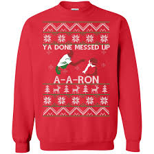 You Done Messed Up A - ya done messed up a a ron ugly sweater 3 the wholesale t shirts