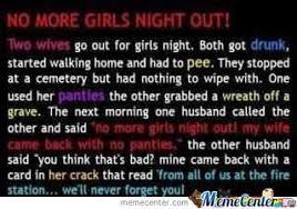 Girls Night Out Meme - girls night out by ferritusmaximus meme center