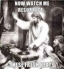 Sick And Twisted Memes - watch me resurrect these fresh beats jesus lol internet memes
