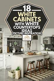 kitchen countertop ideas with white cabinets 18 white cabinets with white countertops ideas picture