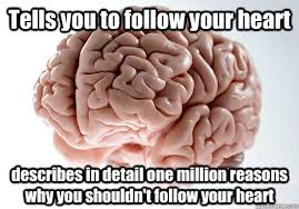 Follow Your Heart Meme - tells you to follow your heart describes in detail one million