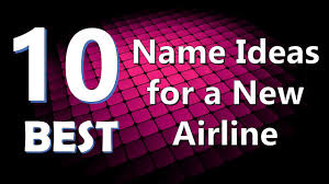 Ideas With A Name Top 10 Best Name Ideas For A Airline