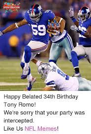 We Re Sorry Meme - sportsnation 58 happy belated 34th birthday tony romo we re sorry
