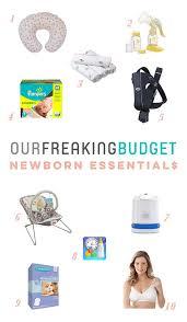 newborn essentials ofb s top 10 newborn essentials our freaking budget