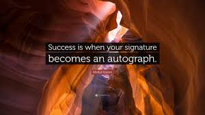 abdul kalam quote success is when your signature becomes an