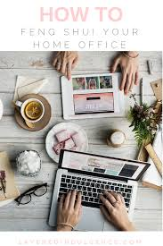 Feng Shui Tips For Office Desk by How To Feng Shui Your Home Office For Success