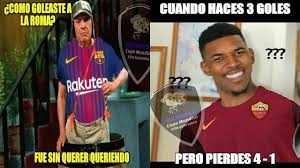 Barca Memes - memes barcelona 4 vs roma 1 liverpool 3 vs manchester city 0 youtube
