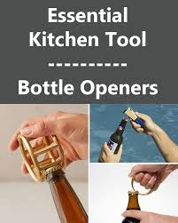 Unique Kitchen Tools Essential Kitchen Tools 10 Unique Beer Bottle Openers Contemporist