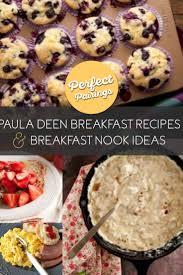 perfect pairings paula deen breakfast recipes u0026 breakfast nook ideas