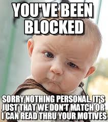 Blocked Meme - block me on fb meme google search funny memes pinterest meme