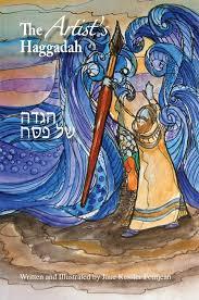 haggadah for passover an artist s haggadah passover seder haggadah for pesach written