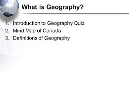 Canada Map Quiz by What Is Geography Geography Of Canada Ppt Video Online Download