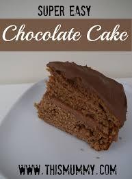 easy chocolate cake recipe this mummy thismummy