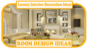 luxury interior decoration ideas unusual luxury interior design