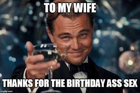 Birthday Sex Meme - leonardo dicaprio cheers meme imgflip