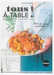 cuisiner pour 10 personnes tous à table recettes pour 6 8 10 personnes et plus coralie
