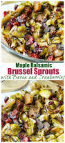 Balsamic Roast Beef In Oven Maple Balsamic Roasted Brussel Sprouts With Bacon And Cranberries