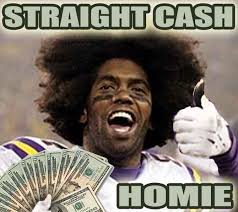 Cash Money Meme - straight cash homie imgur
