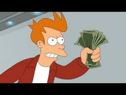 Take My Money Meme - shut up and take my money futurama know your meme