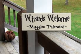 muggles wood sign harry potter sign wizards welcome muggles