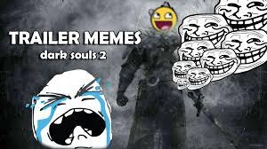 Dark Souls 2 Meme - trailer memes dark souls 2 youtube