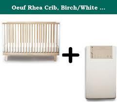 Oeuf Crib Mattress Oeuf Rhea Crib Birch White Oeuf And Simple Dual
