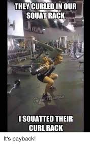 Squat Meme - they curledinour squat rack memes isquatted their curl rack it s