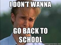 Summer School Meme - 13 back to school memes that say how we all really feel