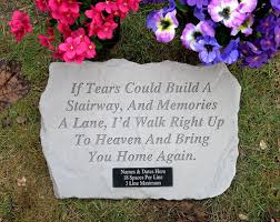 personalized memorial stones personalized if tears could build a stairway memorial