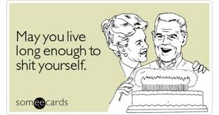 may you live enough to yourself birthday ecard