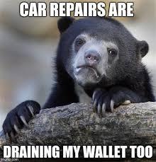 Car Repair Meme - confession bear meme imgflip