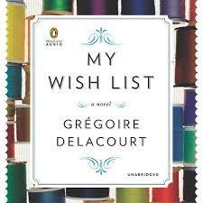 my wish list my wish list by gregoire delacourt penguinrandomhouse