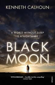 The Blind Owl Sparknotes Black Moon By Kenneth Calhoun