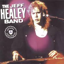 Blind Guitarist From Roadhouse Master Hits The Jeff Healey Band By The Jeff Healey Band On Apple