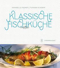 fischküche süßwasserfische annabelle fagner tilmann schempp klassische