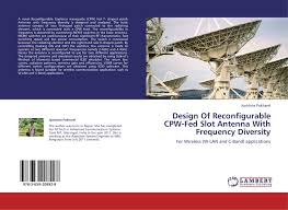 design of reconfigurable cpw fed slot antenna with frequency