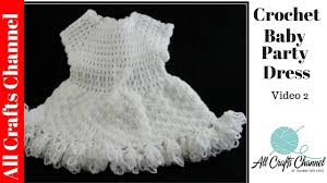 how to crochet baby party dress video two youtube