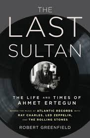 The Last Sultan Of The Ottoman Empire The Last Sultan The And Times Of Ahmet Ertegun By Robert