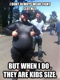 Tight Shirt Meme - tight clothes meme image memes at relatably com