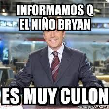 Bryan Meme - meme matias prats informamos q el ni祓o bryan es muy culon 2064246