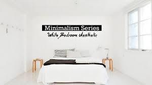 minimalism bedroom minimalism series bedroom aesthetic youtube